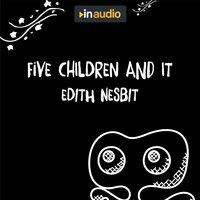 Five Children and It - Edith Nesbit