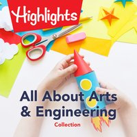 All about Arts & Engineering Collection - Highlights for Children, Valerie Houston