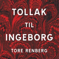Tollak til Ingeborg - Tore Renberg