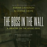 The Boss in the Wall: A Treatise on the House Devil - Avram Davidson, Grania Davis