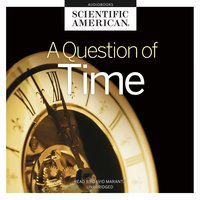 A Question of Time - Scientific American