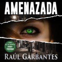 Amenazada: Un thriller de misterio y asesinos en serie - Raúl Garbantes