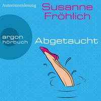 Abgetaucht - Susanne Fröhlich