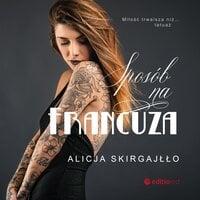 Sposób na Francuza - Alicja Skirgajłło