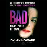 Bad: An Unprecedented Investigation into the Michael Jackson Cover-Up - Dylan Howard