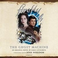 Firefly: The Ghost Machine - James Lovegrove