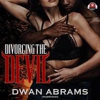 Divorcing the Devil - Dwan Abrams