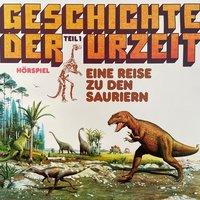 Geschichte der Urzeit: Eine Reise zu den Sauriern - Peter Bars