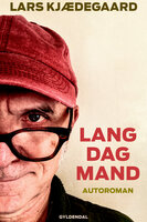 Lang dag mand - Lars Kjædegaard