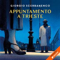 Appuntamento a Trieste - Giorgio Scerbanenco