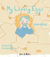 My Lovely Eggs - Şeyma Göksay