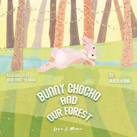 Bunny Chocho and Our Forest - Derya İlhan