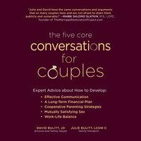 The Five Core Conversations for Couples - Julie Bulitt, David Bulitt