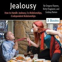 Jealousy - Betty Fragment, Lindsay Baines, Gregory Haynes
