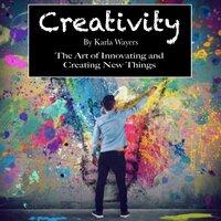 Creativity - Karla Wayers