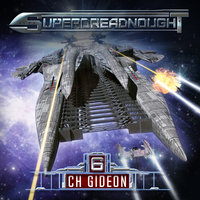 Superdreadnought 6 - Craig Martelle, Michael Anderle, C.H. Gideon, Julia Huni