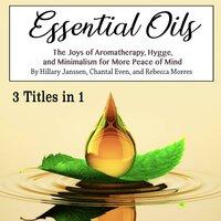Essential Oils - Chantal Even, Rebecca Morres, Hillary Janssen