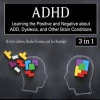 ADHD - Syrie Gallows, Heather Foreman, Lee Randalph