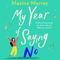 My Year of Saying No - Maxine Morrey