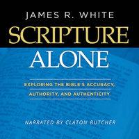 Scripture Alone - James R. White