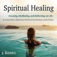 Spiritual Healing - Dave Farrel, Fred Taylors, Athena Doros, Erica Showdown, Cammy Hollows