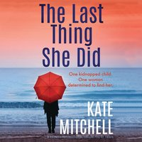 The Last Thing She Did - Kate Mitchell