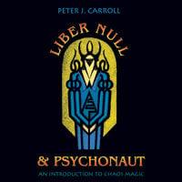 Liber Null & Psychonaut - Peter J. Carroll