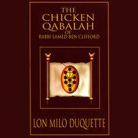 The Chicken Qabalah of Rabbi Lamed Ben Clifford - Lon Milo DuQuette