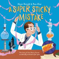 A Super Sticky Mistake - Alison Donald