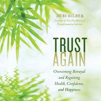 Trust Again - Debi Silber PhD
