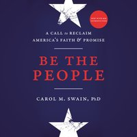 Be the People A Call to Reclaim America's Faith and Promise - Carol Swain