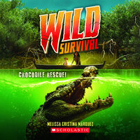 Wild Survival: Crocodile Rescue