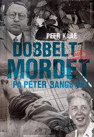 Dobbeltmordet på Peter Bangsvej 2 - Peer Kaae