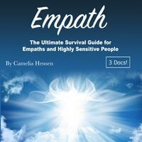 Empath: The Ultimate Survival Guide for Empaths and Highly Sensitive People - Camelia Hensen