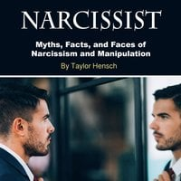 Narcissist: Myths, Facts, and Faces of Narcissism and Manipulation - Taylor Hench