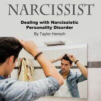 Narcissist: Dealing with Narcissistic Personality Disorder - Taylor Hench