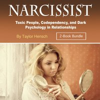 Narcissist: Toxic People, Codependency, and Dark Psychology in Relationships - Taylor Hench
