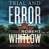 Trial and Error - Robert Whitlow