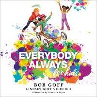 Everybody, Always for Kids - Bob Goff, Lindsey Goff Viducich