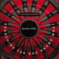 Searching for God Knows What - Donald Miller