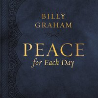 Peace for Each Day - Billy Graham