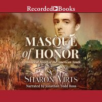 Masque of Honor: A Historical Novel of the American South - Sharon Virts