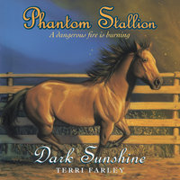 Phantom Stallion: Dark Sunshine - Terri Farley
