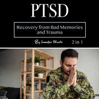 PTSD: Recovery from Bad Memories and Trauma - Jennifer Wartz