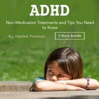 ADHD: Non-Medication Treatments and Tips You Need to Know - Heather Foreman