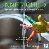 Inner Child - Live Happily in the Present Moment - Denis McBrinn
