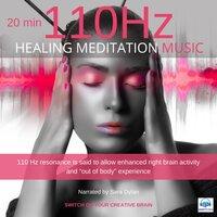 Healing Meditation Music 110 Hz 20 minutes - Switch on your Creative Brain - Sara Dylan
