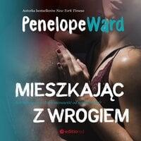 Mieszkając z wrogiem - Penelope Ward