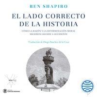 El lado correcto de la historia - Ben Shapiro