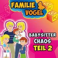 Babysitterchaos: Teil II - Familie Vogel